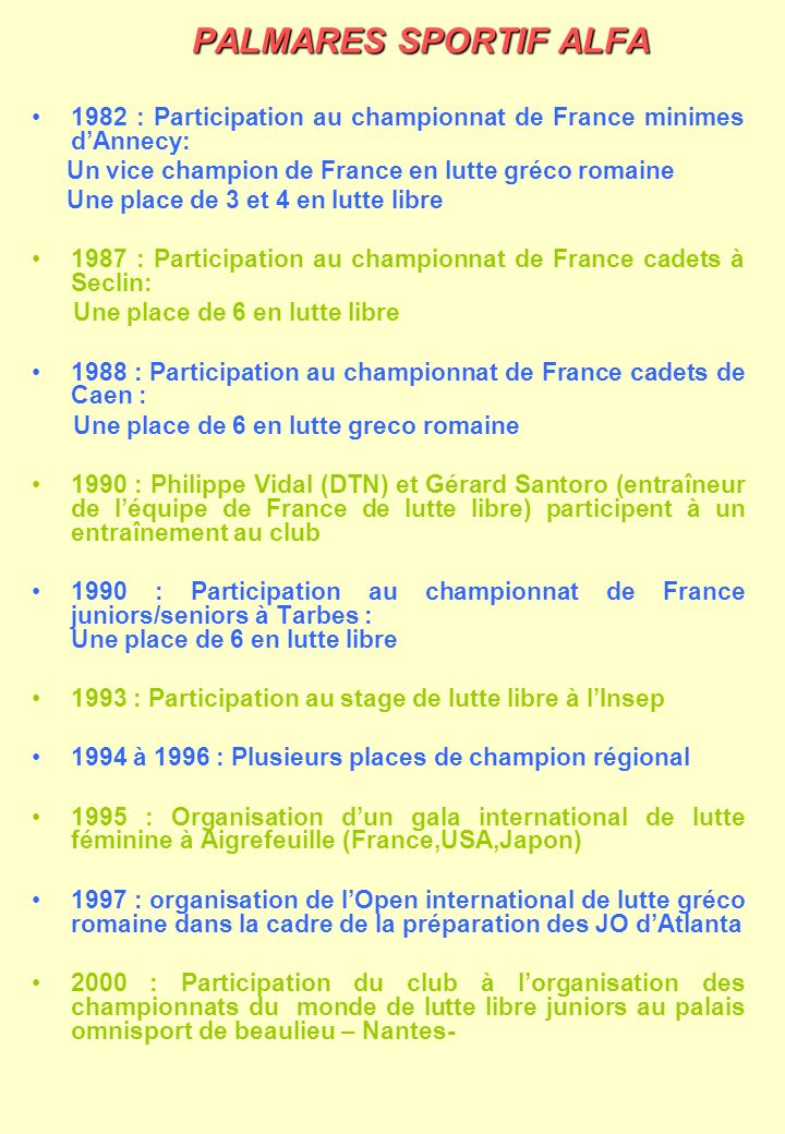 PALMARES SPORTIF ALFA 1982 : Participation au championnat de France minimes dAnnecy: Un vice champion de France en lutte gréco romaine Une place de 3