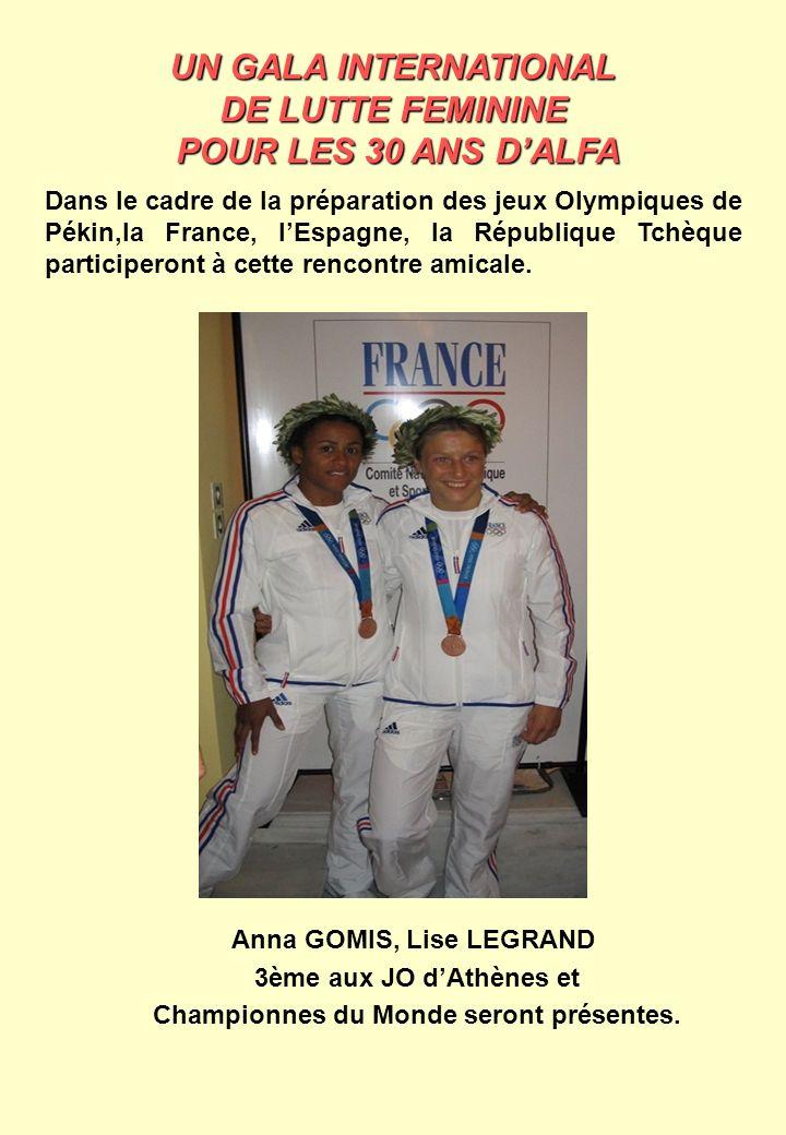 UN GALA INTERNATIONAL DE LUTTE FEMININE POUR LES 30 ANS DALFA POUR LES 30 ANS DALFA Dans le cadre de la préparation des jeux Olympiques de Pékin,la Fr