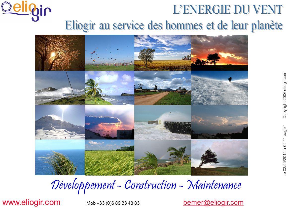 Le 03/05/2014 à 00:11 page 1 Copyright 2006 eliogir.com www.eliogir.com Mob +33 (0)6 89 33 48 83 bemer@eliogir.com bemer@eliogir.com Développement - C