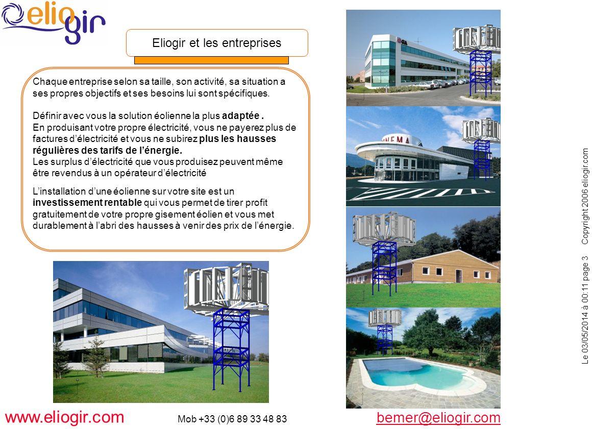 Le 03/05/2014 à 00:11 page 3 Copyright 2006 eliogir.com www.eliogir.com Mob +33 (0)6 89 33 48 83 bemer@eliogir.com bemer@eliogir.com Chaque entreprise