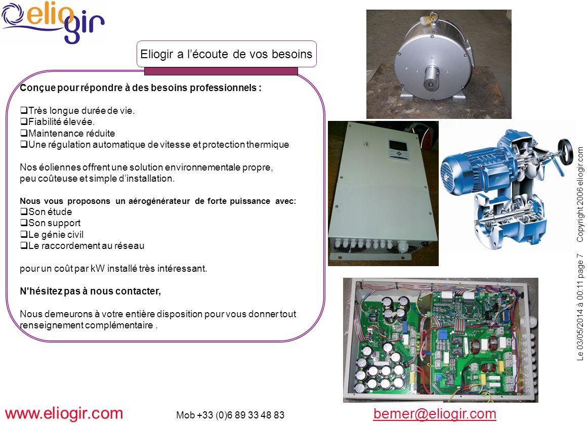 Le 03/05/2014 à 00:11 page 7 Copyright 2006 eliogir.com www.eliogir.com Mob +33 (0)6 89 33 48 83 bemer@eliogir.com bemer@eliogir.com Conçue pour répon