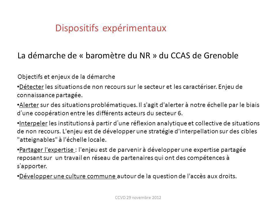 Dispositifs expérimentaux La démarche de « baromètre du NR » du CCAS de Grenoble Objectifs et enjeux de la démarche Détecter les situations de non rec