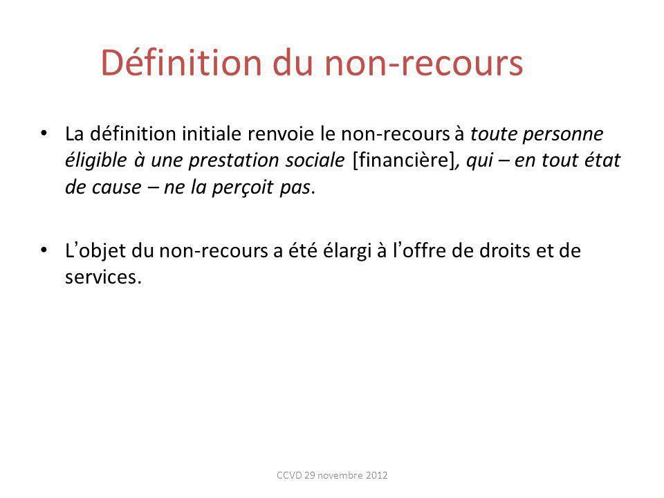 Définition du non-recours La définition initiale renvoie le non-recours à toute personne éligible à une prestation sociale [financière], qui – en tout