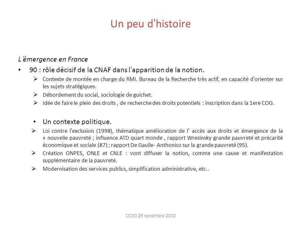 Un peu dhistoire Lémergence en France 90 : rôle décisif de la CNAF dans lapparition de la notion. Contexte de montée en charge du RMI. Bureau de la Re