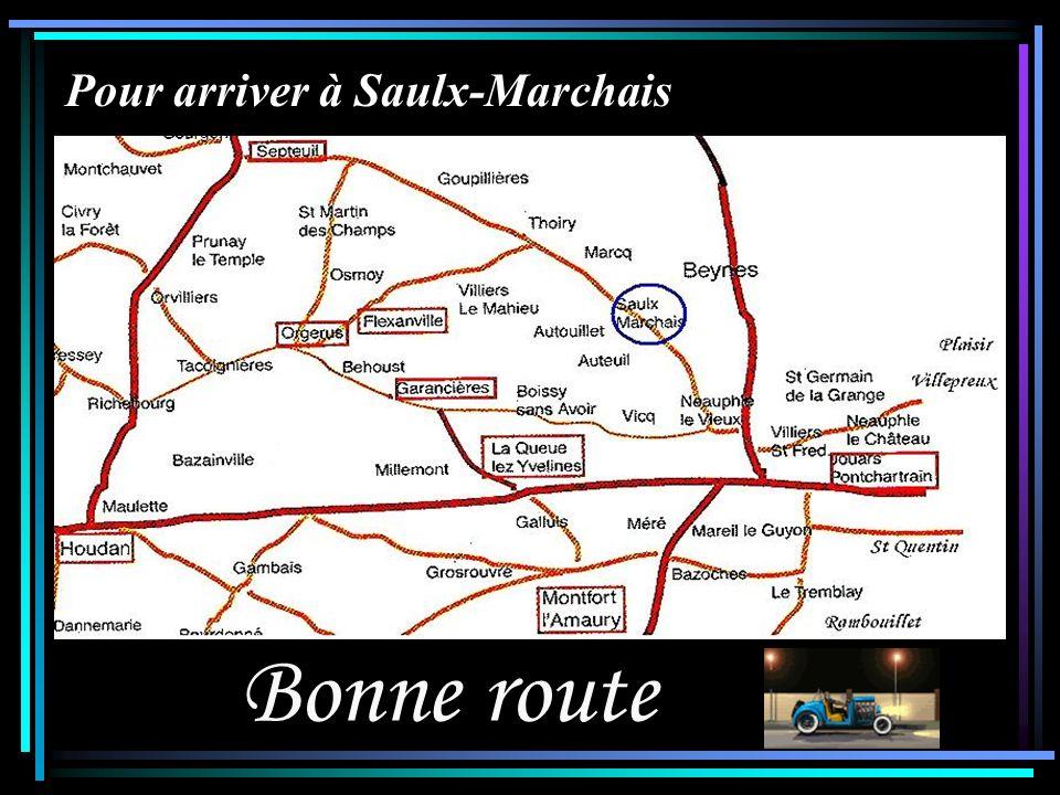 Fin A la prochaine Les « Jeux dits de la Bruyère » et l es activités Culturelles de Saulx-Marchais vous remercient Carte routière