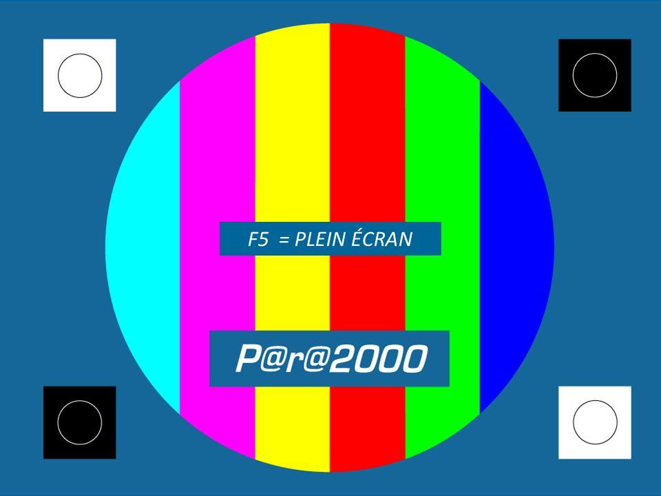 F5 = PLEIN ÉCRAN