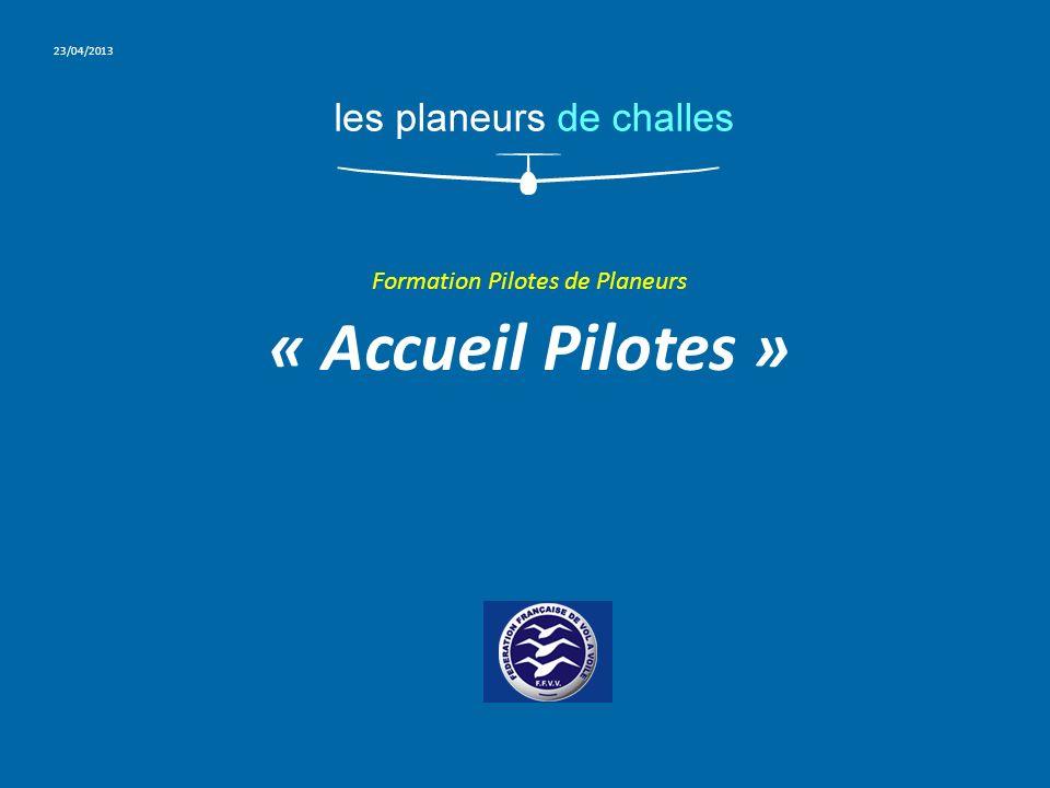 Formation Pilotes de Planeurs « Accueil Pilotes » 23/04/2013