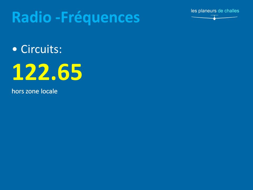 Radio -Fréquences Circuits: 122.65 hors zone locale
