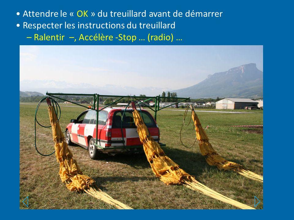 Attendre le « OK » du treuillard avant de démarrer Respecter les instructions du treuillard – Ralentir –, Accélère -Stop … (radio) …
