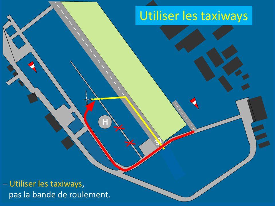 – Utiliser les taxiways, pas la bande de roulement. Utiliser les taxiways