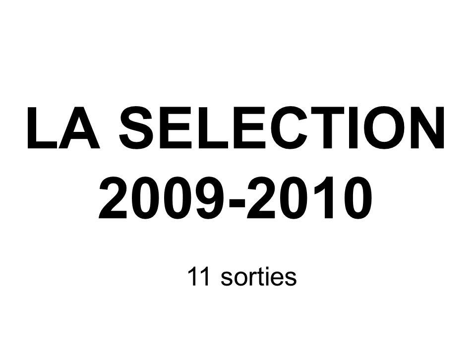 LA SELECTION 2009-2010 11 sorties