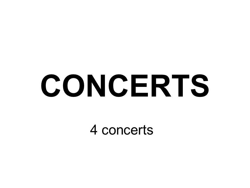 CONCERTS 4 concerts