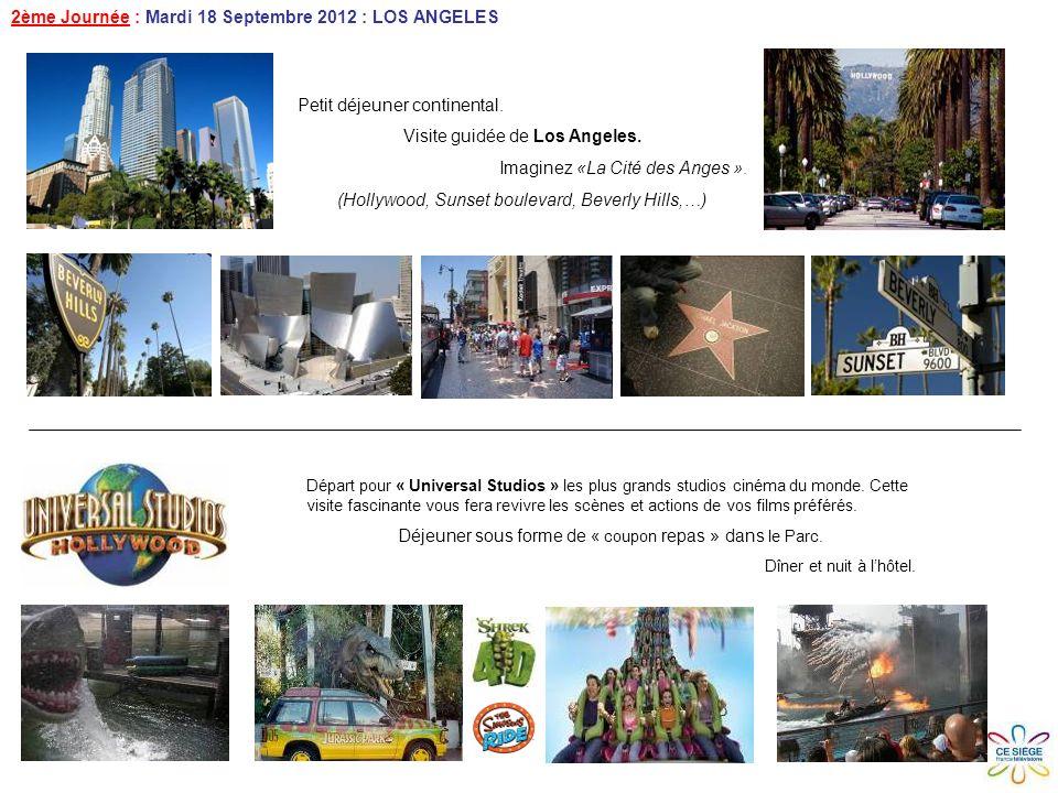 2ème Journée : Mardi 18 Septembre 2012 : LOS ANGELES Petit déjeuner continental.