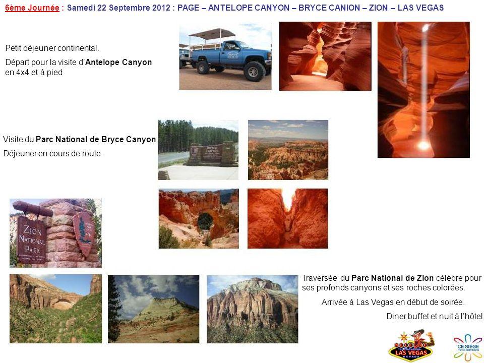 6ème Journée : Samedi 22 Septembre 2012 : PAGE – ANTELOPE CANYON – BRYCE CANION – ZION – LAS VEGAS Petit déjeuner continental.