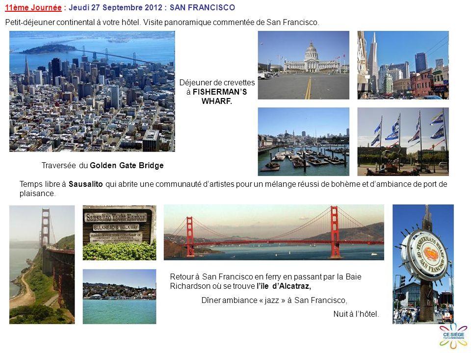 11ème Journée : Jeudi 27 Septembre 2012 : SAN FRANCISCO Petit-déjeuner continental à votre hôtel.