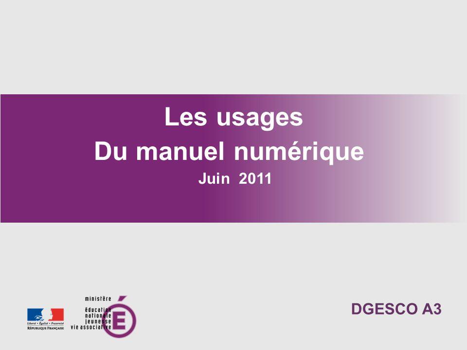 Les usages Du manuel numérique Juin 2011 DGESCO A3