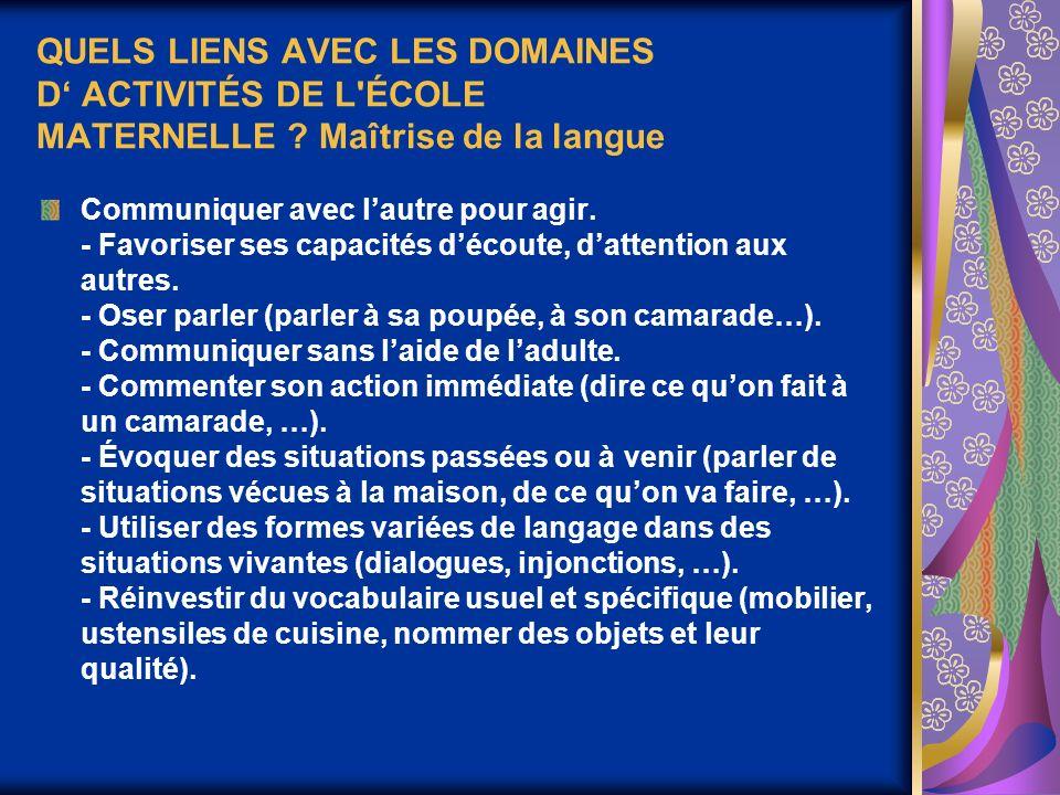 QUELS LIENS AVEC LES DOMAINES D ACTIVITÉS DE L ÉCOLE MATERNELLE .