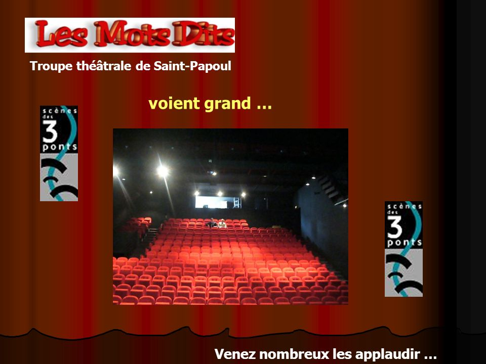 le samedi 16 octobre 2010 à 21h Pour une soirée de rires et de bonne humeur … Au théâtre des « 3 Ponts » de Castelnaudary TARIFS : adultes = 8 de 7 à 12 ans = 4 moins de 7 ans = GRATUIT Pas de réservation possible