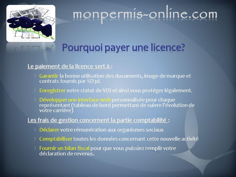 Le paiement de la licence sert à : Garantir la bonne utilisation des documents, image de marque et contrats fournis par SD3d. Enregistrer votre statut
