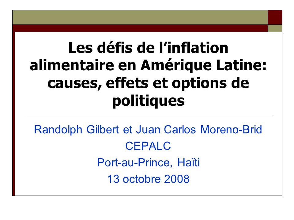 Les défis de linflation alimentaire en Amérique Latine: causes, effets et options de politiques Randolph Gilbert et Juan Carlos Moreno-Brid CEPALC Por