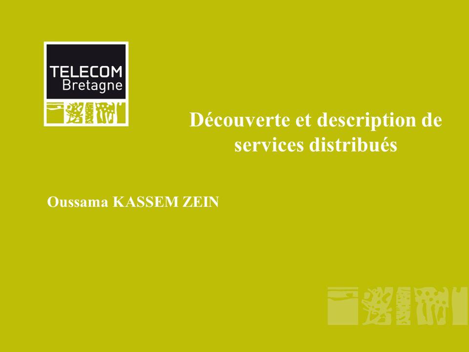 Découverte et description de services distribués Oussama KASSEM ZEIN