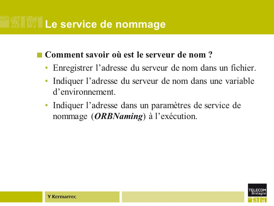 Y Kermarrec Le service de nommage Comment savoir où est le serveur de nom .