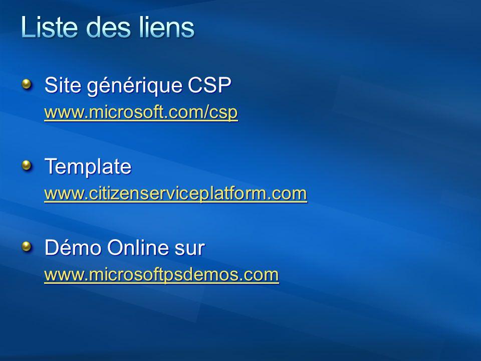 Site générique CSP www.microsoft.com/csp Template www.citizenserviceplatform.com Démo Online sur www.microsoftpsdemos.com