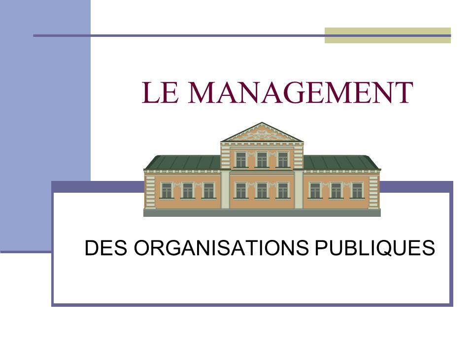 LE MANAGEMENT DES ORGANISATIONS PUBLIQUES