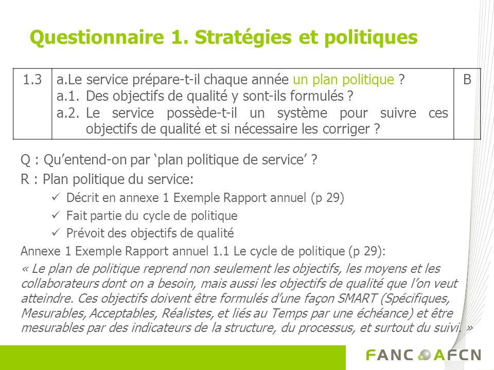 Questionnaire 1. Stratégies et politiques Q : Quentend-on par plan politique de service ? R : Plan politique du service: Décrit en annexe 1 Exemple Ra