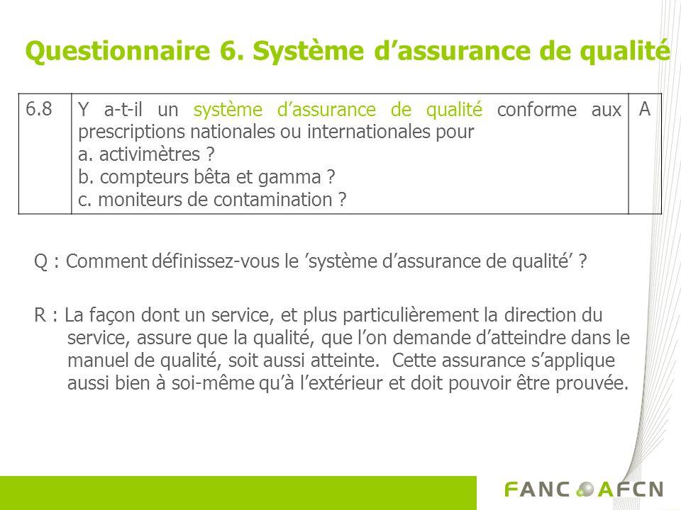 Q : Comment définissez-vous le système dassurance de qualité ? R : La façon dont un service, et plus particulièrement la direction du service, assure