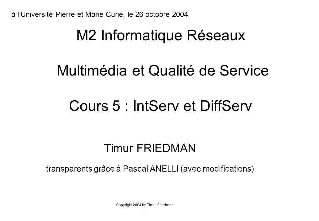 IntServ Principe : orienté délais Trois classes de service Guaranteed Service (le service garanti) Controlled Load (la charge contrôlée) Best Effort (moindre effort)