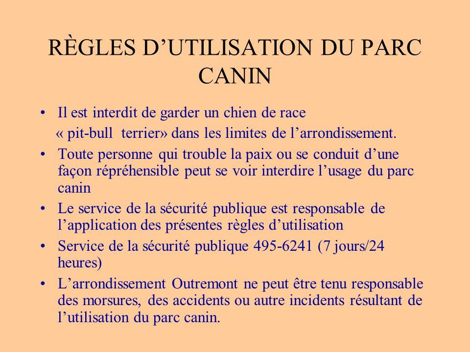 RÈGLES DUTILISATION DU PARC CANIN La présence dun chien à comportement agressif, dominateur ou en rut est interdite dans les limites du parc Tout chie