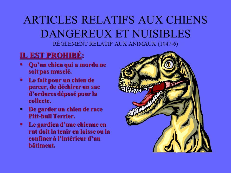 RÈGLEMENT 1047-6 RELATIFS AUX PERMIS OBLIGATIONS: Tout chien doit être muni dune licence sur le territoire dOutremont. La licence doit être renouvelée