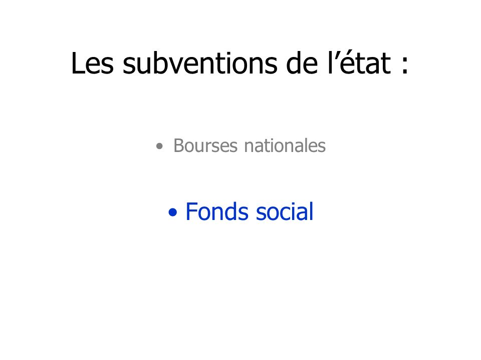 Les subventions de létat : Bourses nationales Fonds social