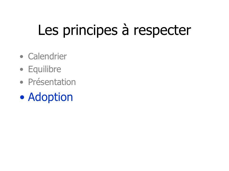 Les principes à respecter Calendrier Equilibre Présentation Adoption