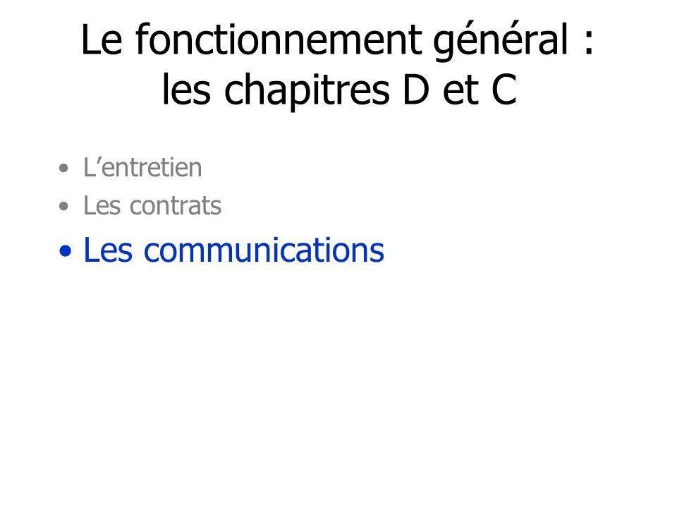 Le fonctionnement général : les chapitres D et C Lentretien Les contrats Les communications