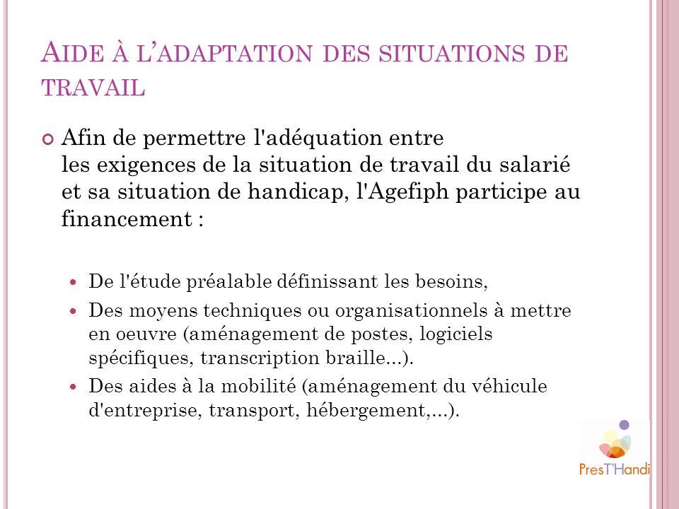 A IDE À L ADAPTATION DES SITUATIONS DE TRAVAIL Afin de permettre l'adéquation entre les exigences de la situation de travail du salarié et sa situatio