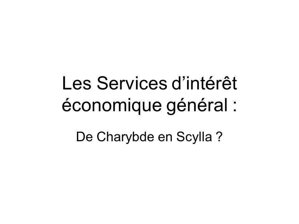 Les Services dintérêt économique général : De Charybde en Scylla ?