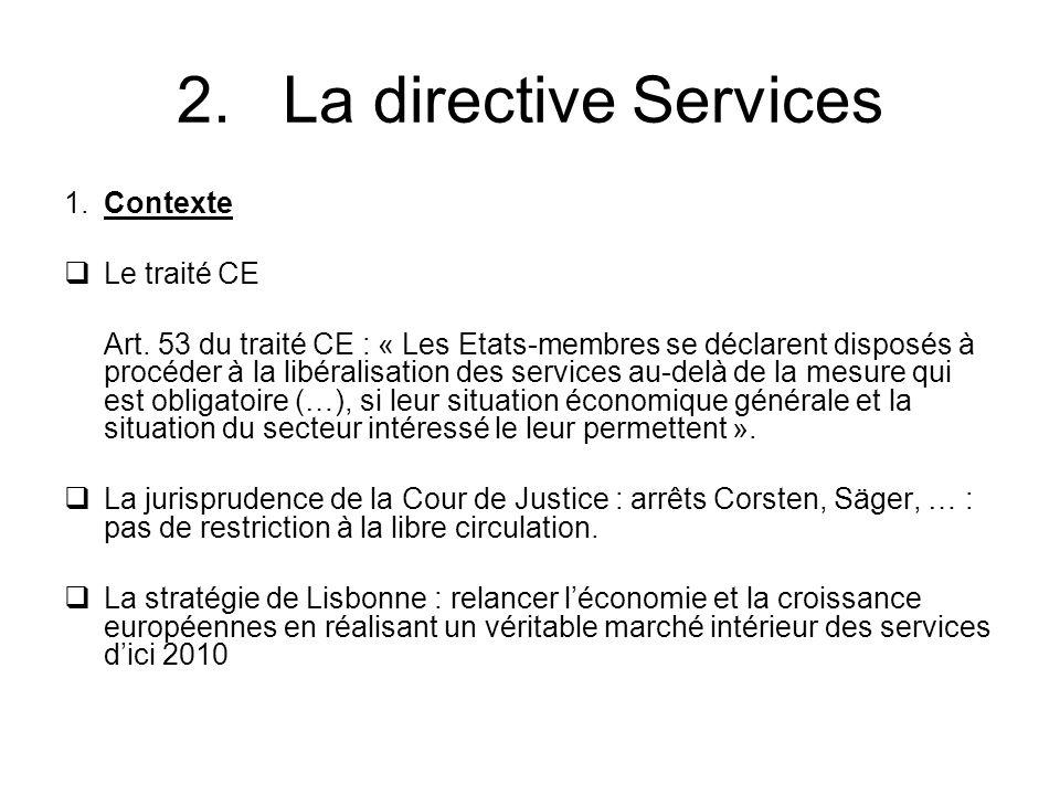 2.La directive Services 1.Contexte Le traité CE Art.