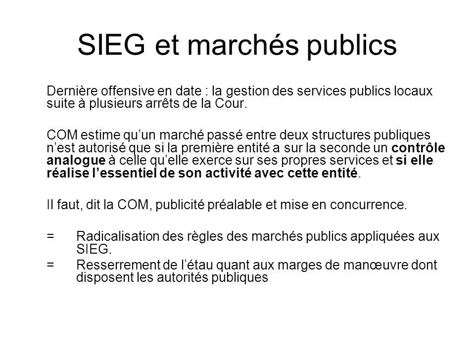 SIEG et marchés publics Dernière offensive en date : la gestion des services publics locaux suite à plusieurs arrêts de la Cour.