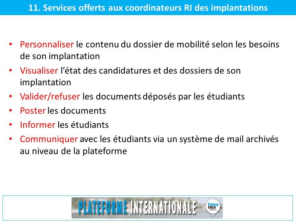 11. Services offerts aux coordinateurs RI des implantations Personnaliser le contenu du dossier de mobilité selon les besoins de son implantation Visu