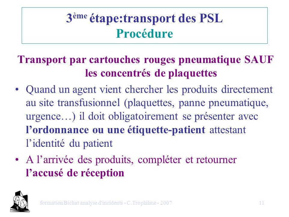 formation Bichat analyse d'incidents - C.Trophilme - 200711 Transport par cartouches rouges pneumatique SAUF les concentrés de plaquettes Quand un age