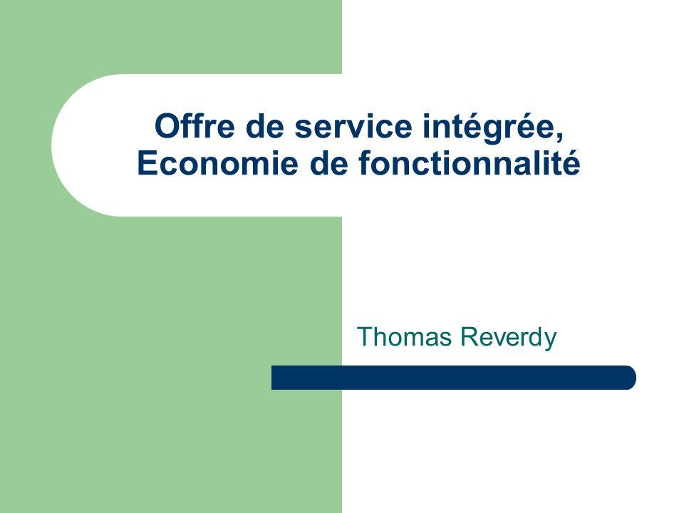 Offre de service intégrée, Economie de fonctionnalité Thomas Reverdy