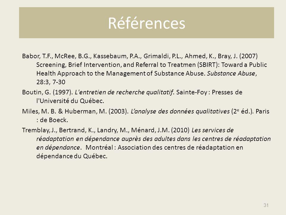Références Babor, T.F., McRee, B.G., Kassebaum, P.A., Grimaldi, P.L., Ahmed, K., Bray, J.