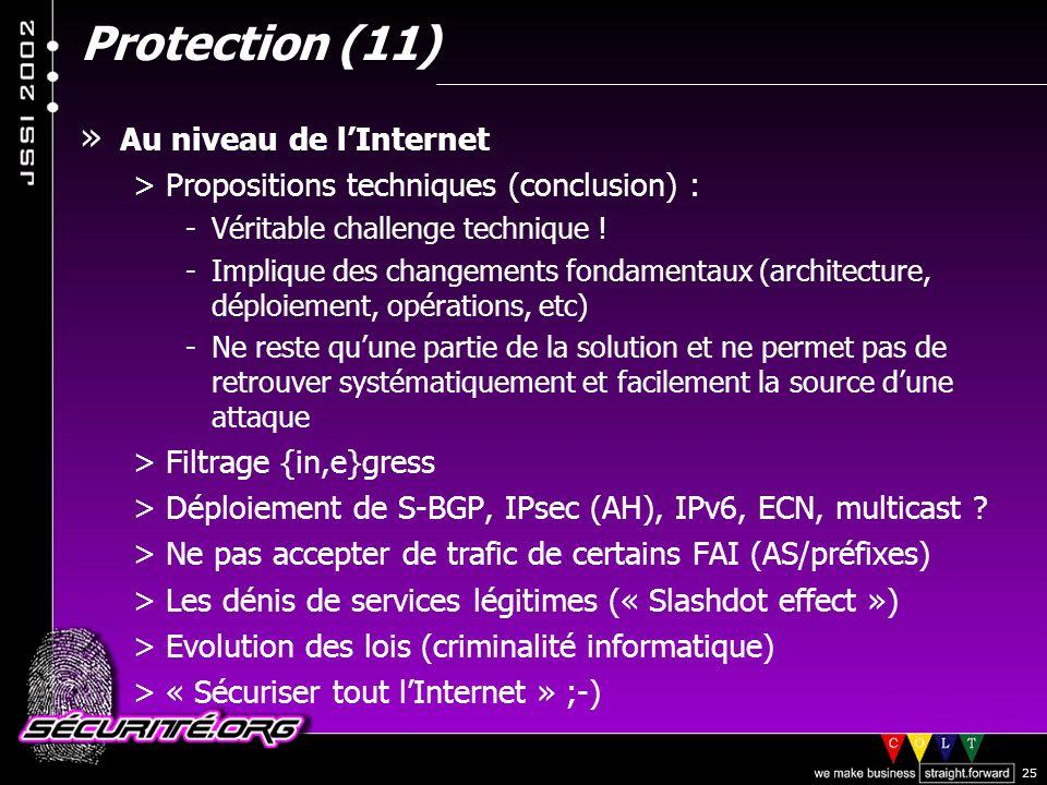 © 2002 Sécurité.Org 25 Protection (11) » Au niveau de lInternet >Propositions techniques (conclusion) : -Véritable challenge technique .