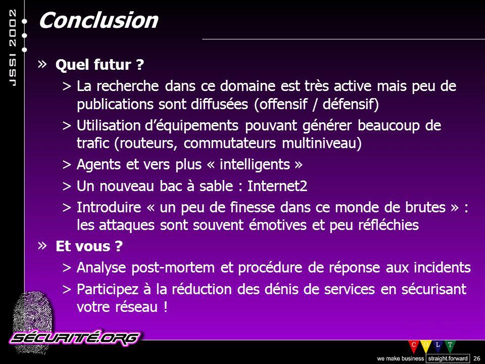 © 2002 Sécurité.Org 26 Conclusion » Quel futur .