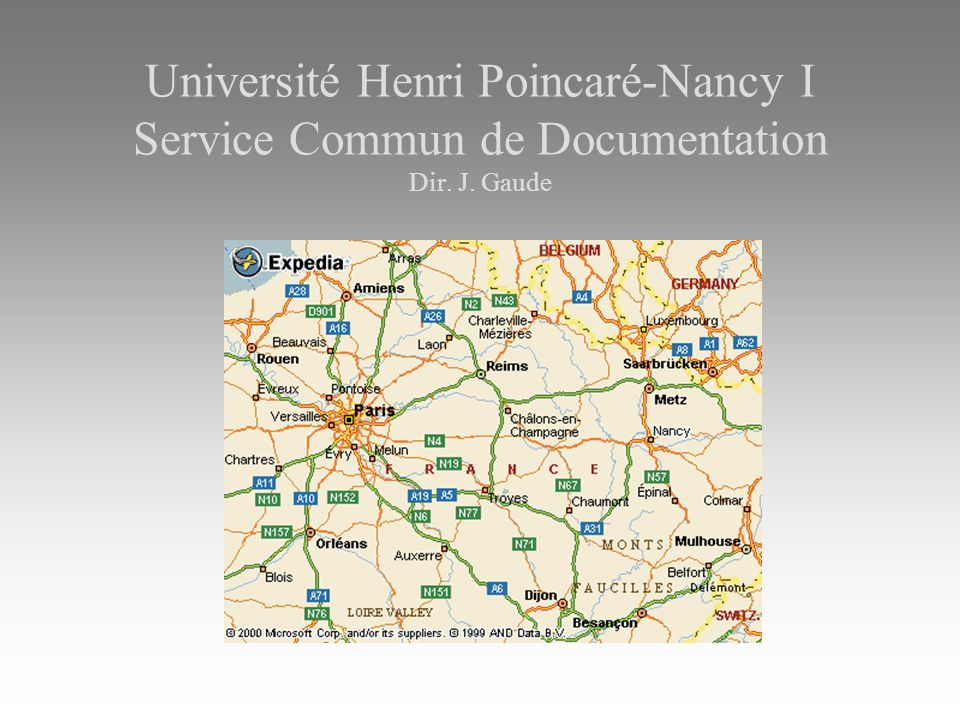 Université Henri Poincaré-Nancy I Service Commun de Documentation Dir. J. Gaude