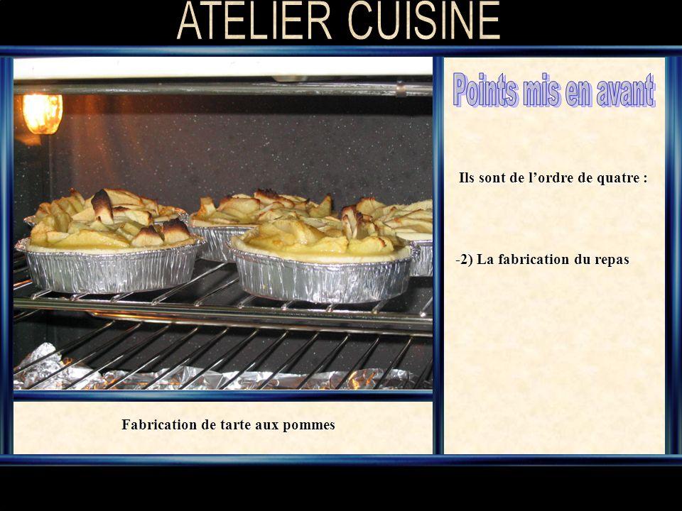 Ils sont de lordre de quatre : -2) La fabrication du repas Fabrication de tarte aux pommes