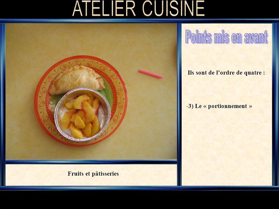 Ils sont de lordre de quatre : -3) Le « portionnement » Fruits et pâtisseries