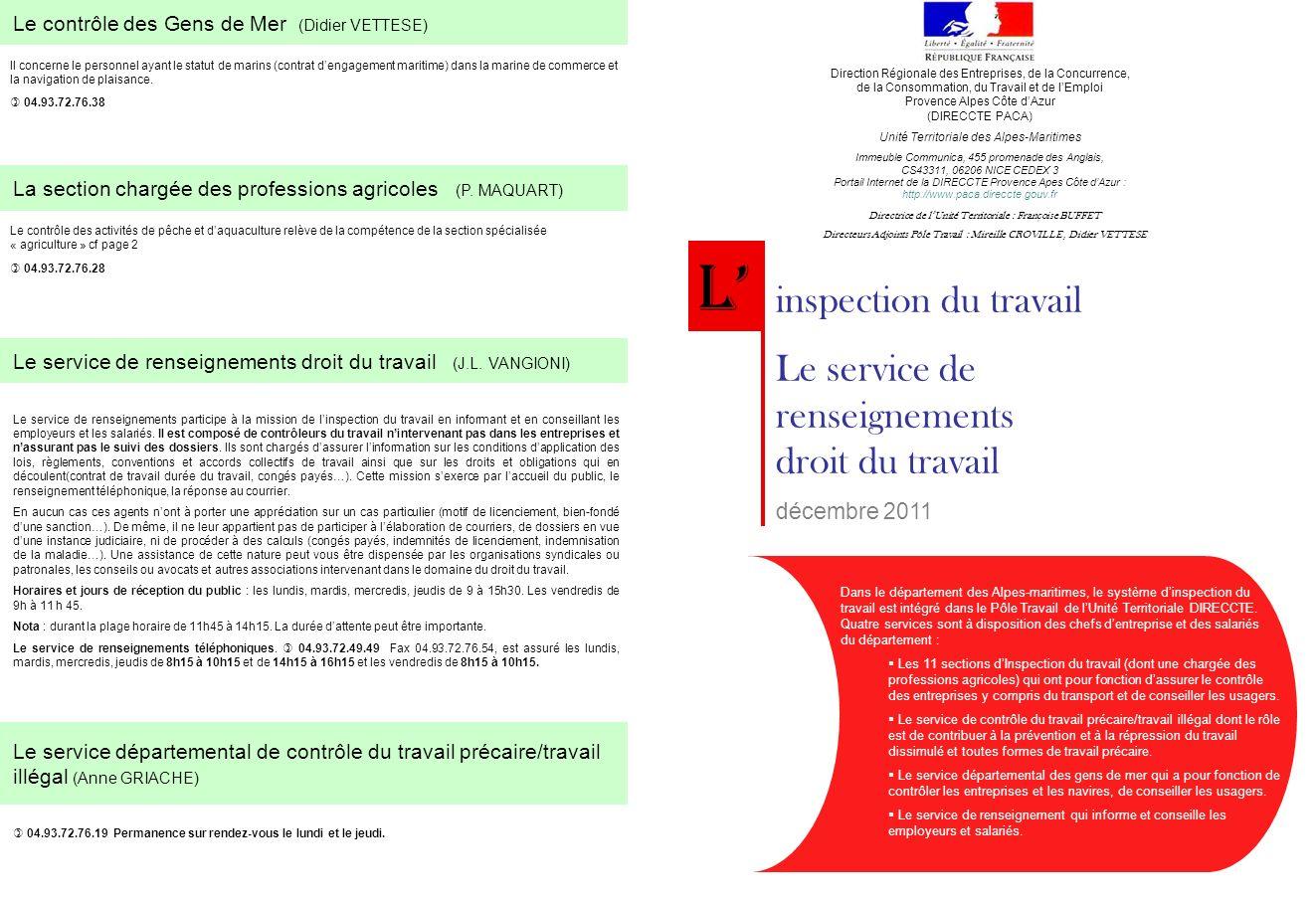 Le service de renseignements droit du travail (J.L. VANGIONI) Le service de renseignements participe à la mission de linspection du travail en informa